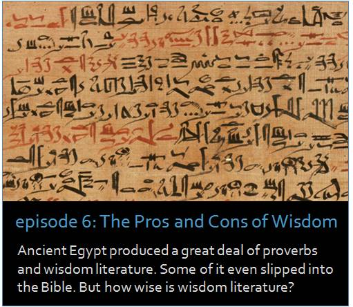 Ancient Egypt produced a great deal of proverbs and wisdom literature. Some of it even slipped into the bible. But how wise is wisdom literature?