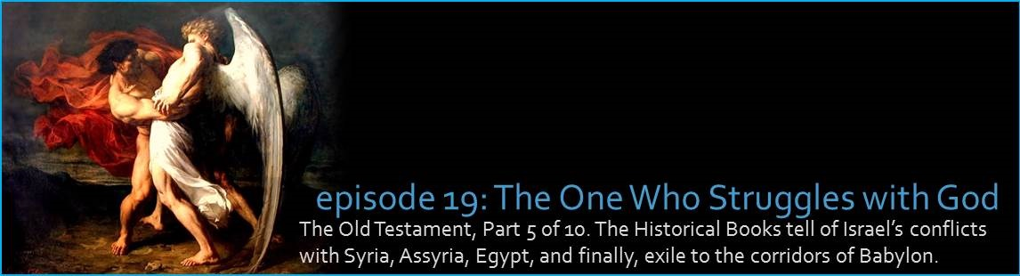 The Old Testament, Part 5 of 10. The Historical Books tell of Israel's conflicts with Syria, Assyria, Egypt, and finally, exile to the corridors of Babylon.