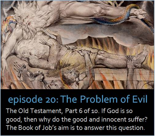 The Old Testament, Part 6 of 10. If God is so good, then why do the good and innocent suffer? The Book of Job's aim is to answer this question.