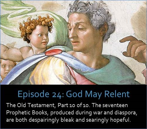 The Old Testament, Part 10 of 10. The seventeen Prophetic Books, produced during war and diaspora, are both despairingly bleak and searingly hopeful.