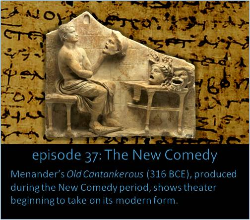 Menander's Old Cantankerous (316 BCE), produced during the New Comedy period, shows theater beginning to take on its modern form. The picture shows a stone bust of Menander with some New Comedy masks.