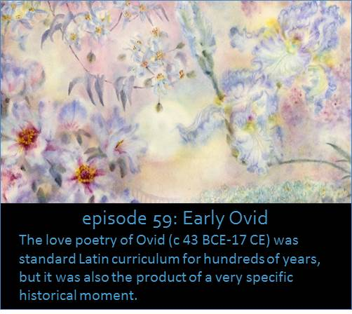 The love poetry of Ovid (c 43 BCE-17 CE) was standard Latin curriculum for hundreds of years, but it was also the product of a very specific historical moment.