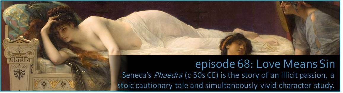 Seneca's Phaedra (c 50s CE) is the story of an illicit passion, a stoic cautionary tale and simultaneously vivid character study.