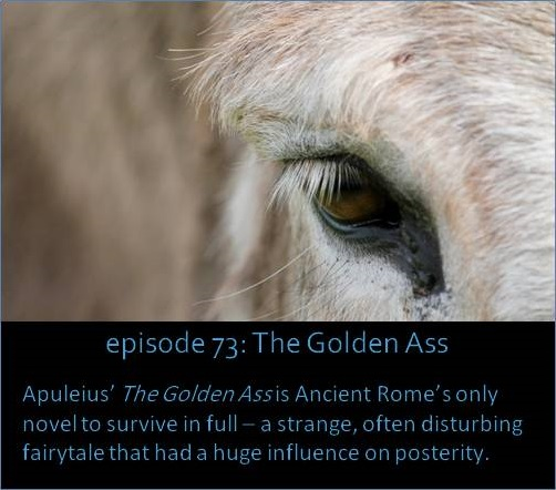 Apuleius' The Golden Ass is Ancient Rome's only novel to survive in full – a strange, often disturbing fairytale that had a huge influence on posterity.