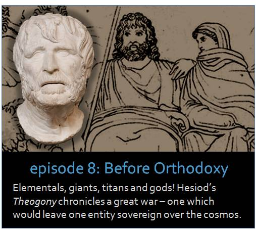 Elementals, giants, titans and gods! Hesiod's Theogony chronicles a great war - one which would leave a single entity sovereign over the cosmos.