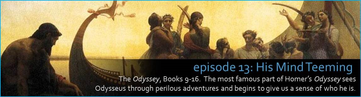 The Odyssey, Books 9-16.  The most famous part of Homer's Odyssey sees Odysseus through perilous adventures and begins to give us a sense of who he is.
