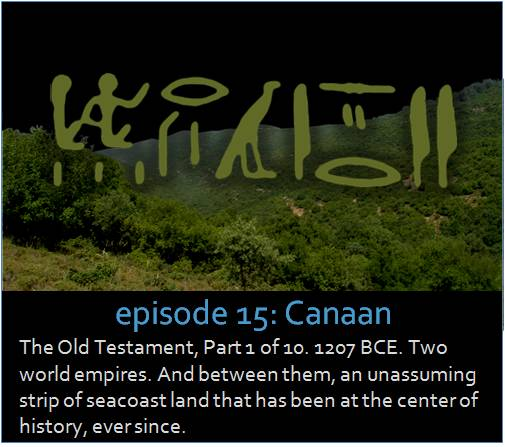 The Old Testament, Part 1 of 10. 1207 BCE. Two world empires. And between them, an unassuming strip of seacoast land that has been at the center of history, ever since. The picture shows the foothills of Judah with a superimposed image of hieroglyphics from the Merneptah stele set over them.