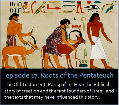 The Old Testament, Part 3 of 10. Hear the Biblical story of creation and the first founders of Israel, and the texts that may have influenced this story. The image shows the famous Egyptian Beni Hasan tomb mural depiciting Canaanite traders, indicating that Canaanites were in Egypt during the Middle Bronze Age.
