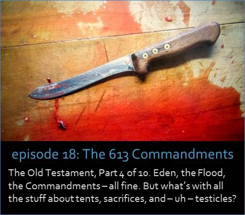 The Old Testament, Part 4 of 10. Eden, the Flood, the Commandments– all fine. But what's with all the stuff about tents, sacrifices, and – uh – testicles? The image shows the tabernacle tent from Exodus and lamb being sacrificed from the Book of Leviticus.