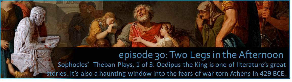 Sophocles'  Theban Plays, 1 of 3. Oedipus the King is one of literature's great stories. It's also a haunting window into the fears of war torn Athens in 429 BCE. The picture shows a sculpture of Sophocles superimposed against a painting of Oedipus.