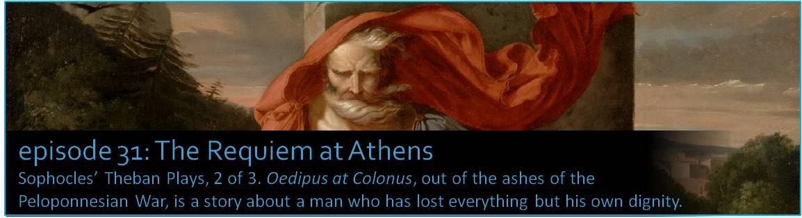 Sophocles' Theban Plays, 2 of 3. Oedipus at Colonus, out of the ashes of the Peloponnesian War, is a story about a man who has lost everything but his own dignity. The image shows Jean Harriet Fulchran's 1798 painting titled 'Oedipus at Colonus.'