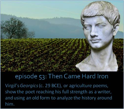 Virgil's Georgics (c. 29 BCE), or agriculture poems, show the poet reaching his full strength as a writer, and using an old form to analyze the history around him.
