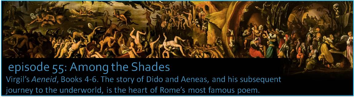 Virgil's Aeneid, Books 4-6. The story of Dido and Aeneas, and his subsequent journey to the underworld, is at the heart of Rome's most famous poem.