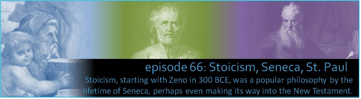 Stoicism, starting with Zeno in 300 BCE, was a popular philosophy by the lifetime of Seneca, perhaps even making its way into the New Testament.