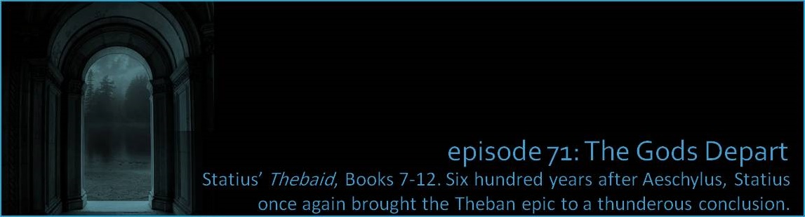 Statius' Thebaid, Books 7-12. Six hundred years after Aeschylus, Statius once again brought the Theban epic to a thunderous conclusion.