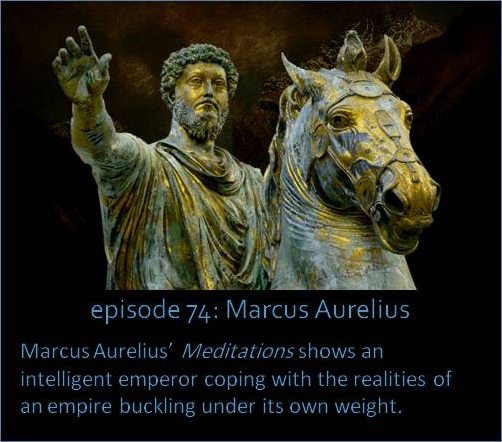 Marcus Aurelius' Meditations shows an intelligent emperor coping with the realities of an empire buckling under its own weight.