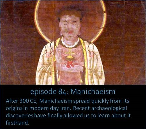 After 300 CE, Manichaeism spread quickly from its origins in modern day Iran. Recent archaeological discoveries have finally allowed us to learn about it firsthand.