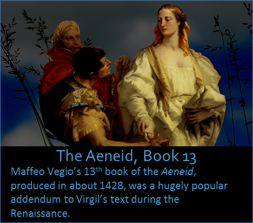 Maffeo Vegio's 13th book of the Aeneid, produced in about 1428, was a hugely popular addendum to Virgil's text during the Renaissance.